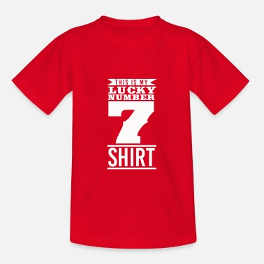 Lucky Number Lucky lucky number Have favorite number gift - Teenage T-Shirt