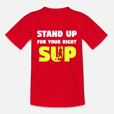 Stand Up Paddle SUP stand up paddle stand up paddling - Teenage T-Shirt