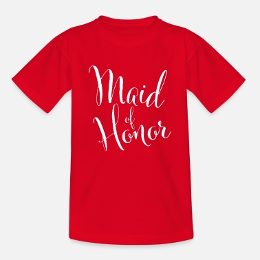 Maid Of Honor Maid of honor - Teenage T-Shirt