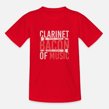 Bacon Funny Quote Clarinet is the Bacon of Music Design - Teenager T-Shirt