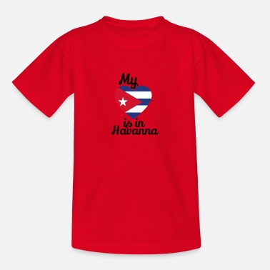 Cuban my heart in havana cuban cuban cuba cuban - Teenage T-Shirt