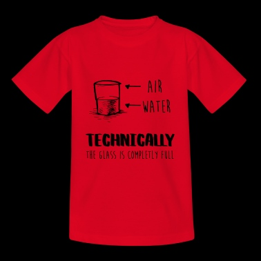 Technically the glass is always full - Teenage T-shirt