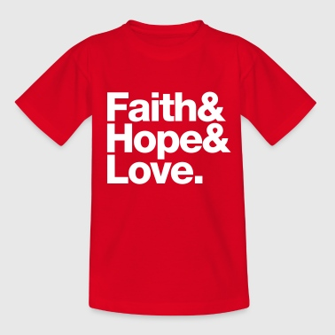 faith love hope - glaube hoffnung liebe - Teenager T-shirt