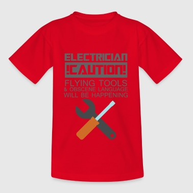 Electrician: Electrician. Caution! Flying Tools & - Teenage T-shirt