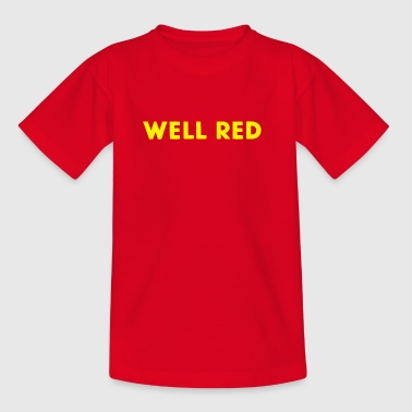 Well Red - Teenage T-shirt