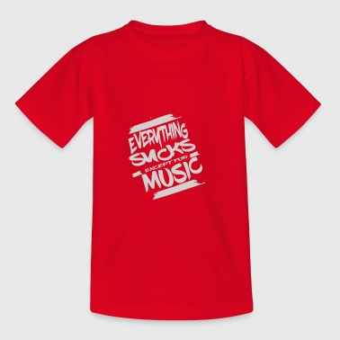 Everything sucks except for music - Teenage T-shirt