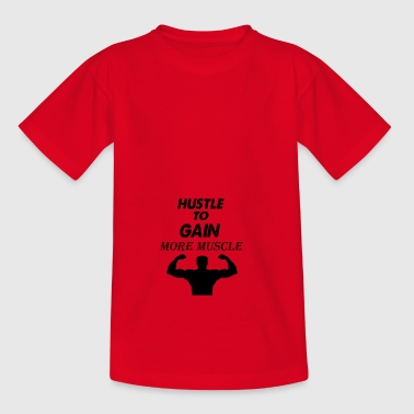 hustle to gain more muscle - Teenage T-shirt