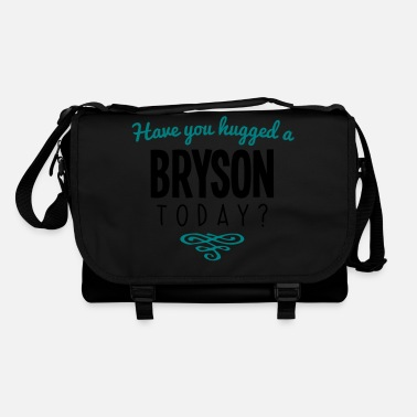 Bryson have you hugged a bryson name today - Shoulder Bag