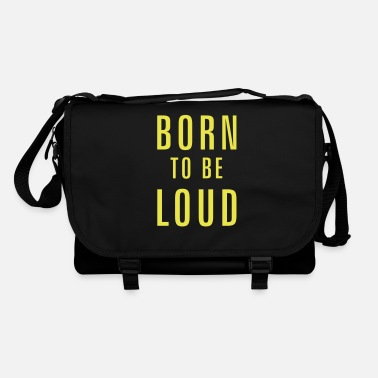 Loud born to be loud - Shoulder Bag