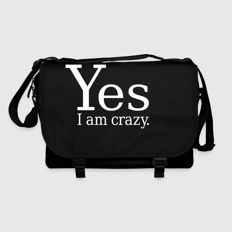 Yes I Am Crazy - Skulderveske