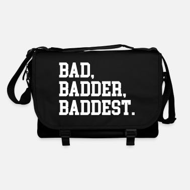 Offensif Bad, Badder, Baddest Quote - Sac à bandoulière