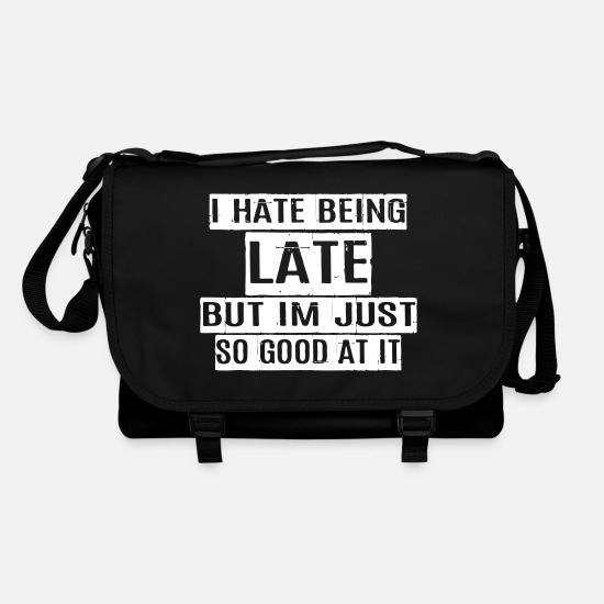 Trend Bags & Backpacks - I hate being late but I'm just so good at it - Shoulder Bag black/black