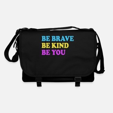 Be You Be Brave Be Kind Be You - Ispiratore - Borsa a tracolla