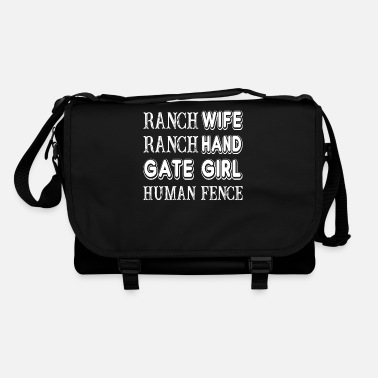 Ranch Ranch Wife Ranch Hand Gate Girl Ferme de clôture humaine - Sac bandoulière