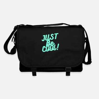 Cool Quote Just be Cool Quotes Just be cool quotes - Shoulder Bag