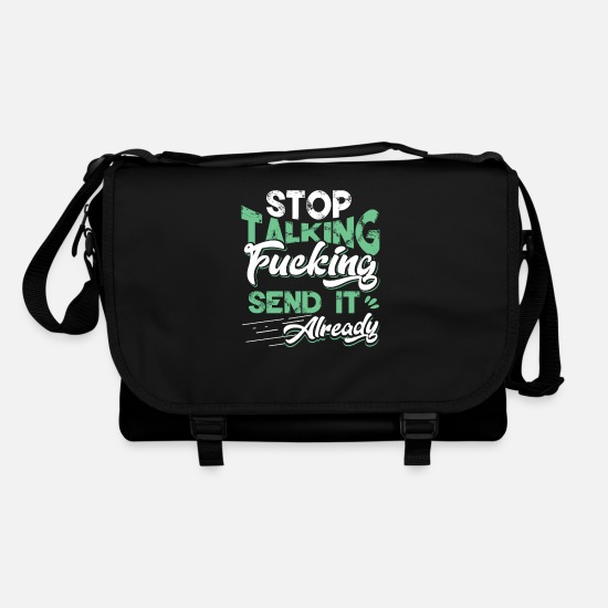 Gift Idea Bags & Backpacks - Stop talking, just send it! - Shoulder Bag black/black