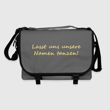 Let us dance our names! - Bolso de bandolera