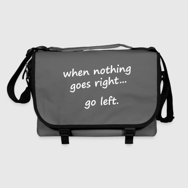 When nothing goes right, go left - Sac à bandoulière
