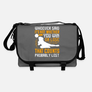 Awesome Whoever said, 'It's not whether you win or lose - Shoulder Bag
