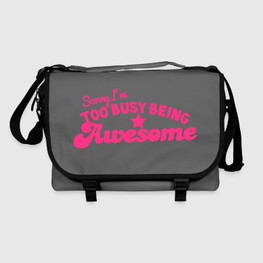 SORRY! I'm too busy being AWESOME! in hot pink - Shoulder Bag