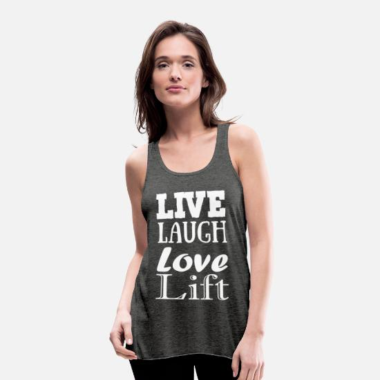 Bestsellers Q4 2018 Tank Tops - Live,laugh,love, lift - Women's Flowy Tank Top dark grey heather