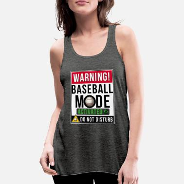 Mode Baseball Mode Mode Activated - Women's Tank Top by Bella