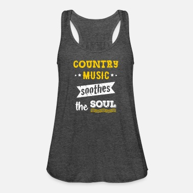 Country Music Country Music Soothes the Soul Country Fans - Women's Tank Top by Bella