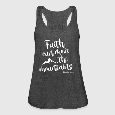 Faith can move the mountains - Women's Tank Top by Bella