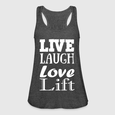 Live,laugh,love, lift - Vrouwen tank top van Bella