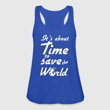 Time to save the World - Women's Tank Top by Bella