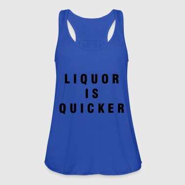Liquor is quicker - Women's Tank Top by Bella