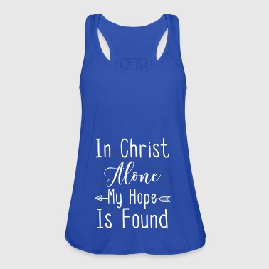 IN CHRIST ALONE MY HOPE IS FOUND - Women's Tank Top by Bella