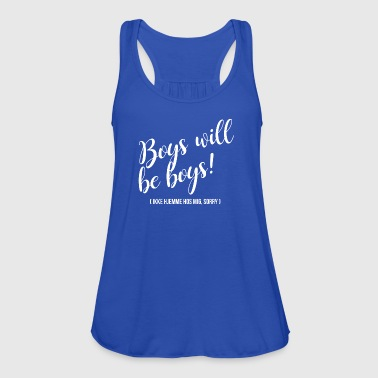 Boys Boys will be boys - Women's Tank Top by Bella