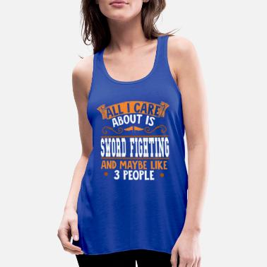 All I care about is sword fighting - Women's Flowy Tank Top