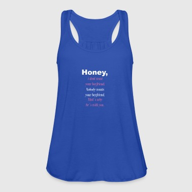 Honey naughty saying wild boyfriend angry witty - Women's Tank Top by Bella