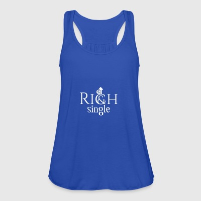 I am a rich and single, deal with it - Women's Tank Top by Bella