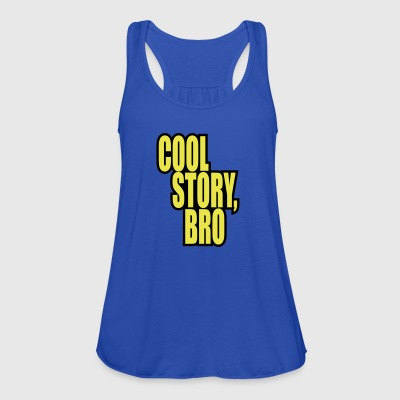 Good story / Cool story bro - Women's Tank Top by Bella