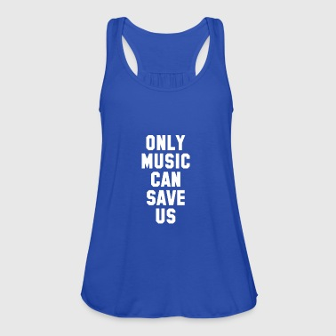 ONLY MUSIC CAN SAVE US - Women's Tank Top by Bella