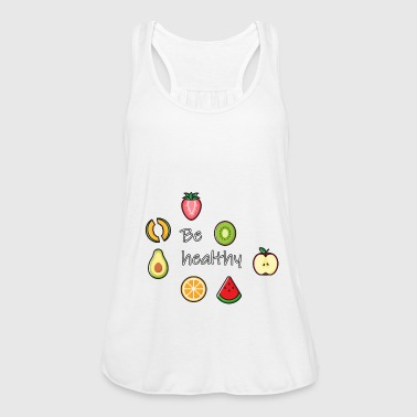Be healthy - Women's Tank Top by Bella