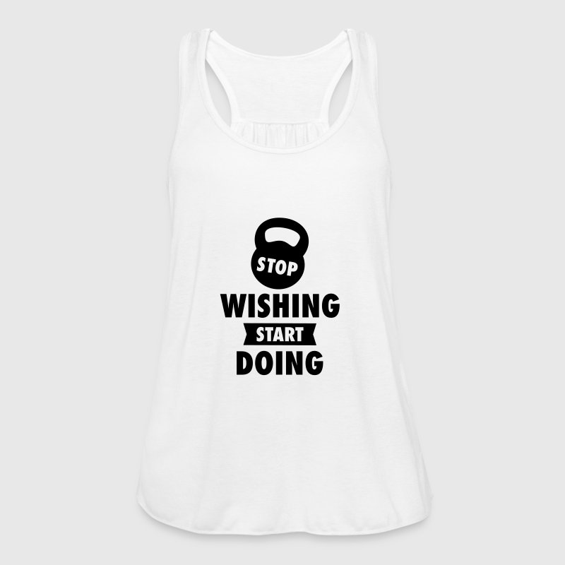 Stop Wishing Start Doing - Women's Tank Top by Bella