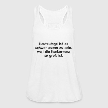 it's hard to be stupid these days b - Women's Tank Top by Bella
