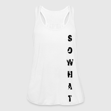 Plain SoWhat - Plain - Women's Tank Top by Bella
