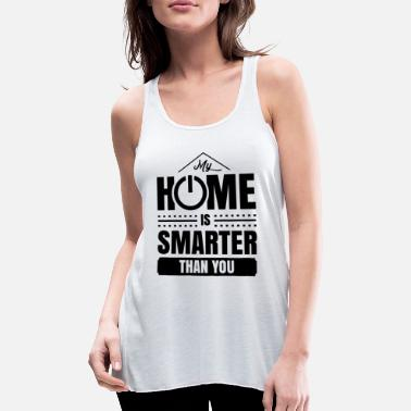 Present My house is smarter than you smart home - Women's Flowy Tank Top