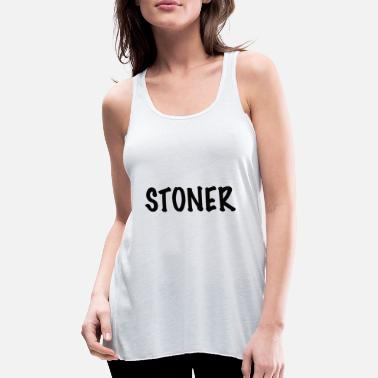 Stoner Stoner Cannabis Weed stoners - Women's Flowy Tank Top