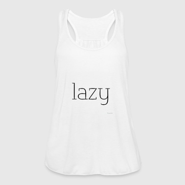 Lazy - Women's Tank Top by Bella