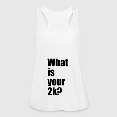 What is your 2k? - Women's Tank Top by Bella