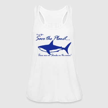Save the planet there are no sharks on the moon - Frauen Tank Top von Bella