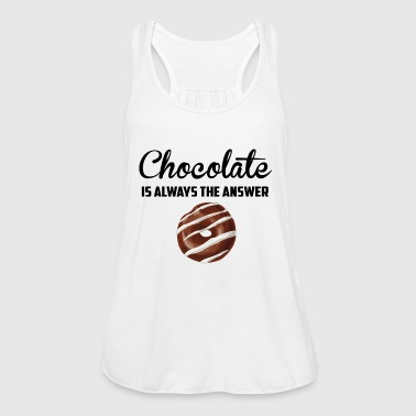 Chocolate is always the answer - Women's Tank Top by Bella