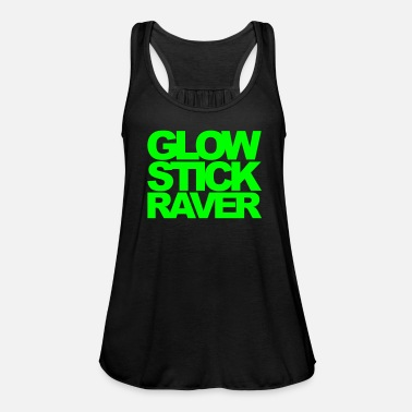 Stick Glow Stick Raver 2 Rave Quote - Women's Tank Top by Bella
