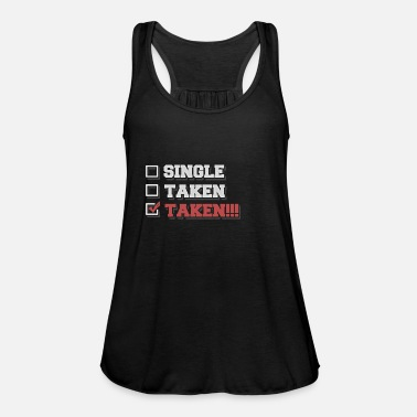 Take Single - Taken - Taken!!! - Frauen Tank Top von Bella